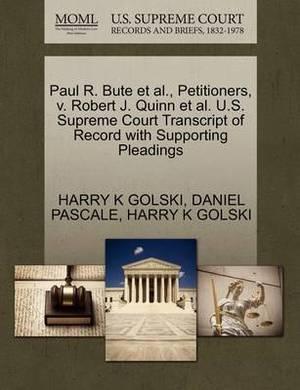 Paul R. Bute et al., Petitioners, V. Robert J. Quinn et al. U.S. Supreme Court Transcript of Record with Supporting Pleadings