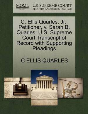 C. Ellis Quarles, JR., Petitioner, V. Sarah B. Quarles. U.S. Supreme Court Transcript of Record with Supporting Pleadings
