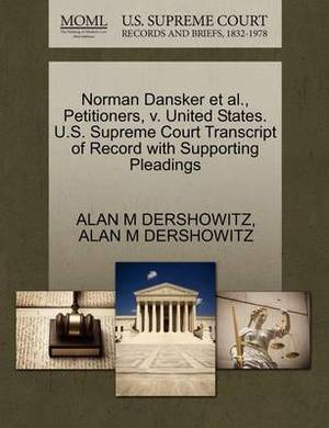 Norman Dansker et al., Petitioners, V. United States. U.S. Supreme Court Transcript of Record with Supporting Pleadings