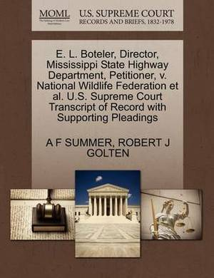 E. L. Boteler, Director, Mississippi State Highway Department, Petitioner, V. National Wildlife Federation et al. U.S. Supreme Court Transcript of Record with Supporting Pleadings