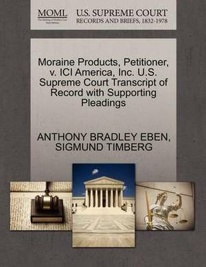 Moraine Products, Petitioner, V. ICI America, Inc. U.S. Supreme Court Transcript of Record with Supporting Pleadings