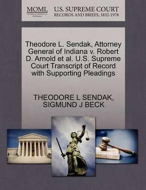 Theodore L. Sendak, Attorney General of Indiana V. Robert D. Arnold et al. U.S. Supreme Court Transcript of Record with Supporting Pleadings