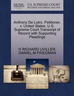 Anthony de Lutro, Petitioner, V. United States. U.S. Supreme Court Transcript of Record with Supporting Pleadings