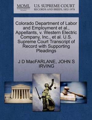 Colorado Department of Labor and Employment et al., Appellants, V. Western Electric Company, Inc., et al. U.S. Supreme Court Transcript of Record with Supporting Pleadings
