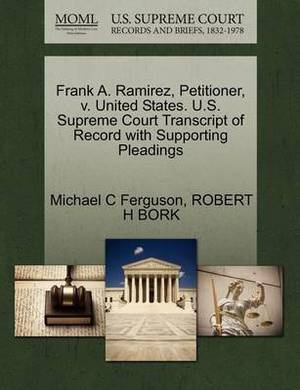 Frank A. Ramirez, Petitioner, V. United States. U.S. Supreme Court Transcript of Record with Supporting Pleadings