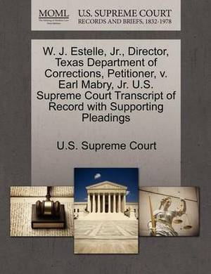 W. J. Estelle, JR., Director, Texas Department of Corrections, Petitioner, V. Earl Mabry, JR. U.S. Supreme Court Transcript of Record with Supporting Pleadings