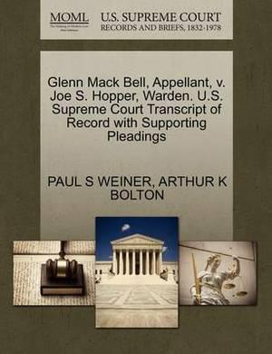 Glenn Mack Bell, Appellant, V. Joe S. Hopper, Warden. U.S. Supreme Court Transcript of Record with Supporting Pleadings
