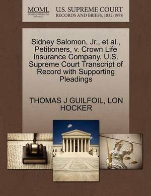 Sidney Salomon, JR., et al., Petitioners, V. Crown Life Insurance Company. U.S. Supreme Court Transcript of Record with Supporting Pleadings