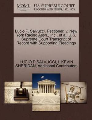 Lucio P. Salvucci, Petitioner, V. New York Racing Assn., Inc., et al. U.S. Supreme Court Transcript of Record with Supporting Pleadings