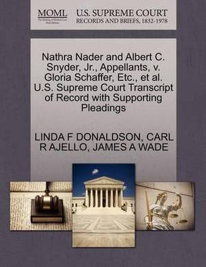 Nathra Nader and Albert C. Snyder, JR., Appellants, V. Gloria Schaffer, Etc., et al. U.S. Supreme Court Transcript of Record with Supporting Pleadings
