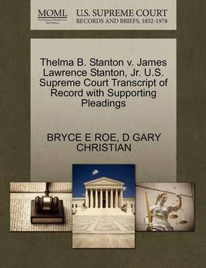 Thelma B. Stanton V. James Lawrence Stanton, JR. U.S. Supreme Court Transcript of Record with Supporting Pleadings