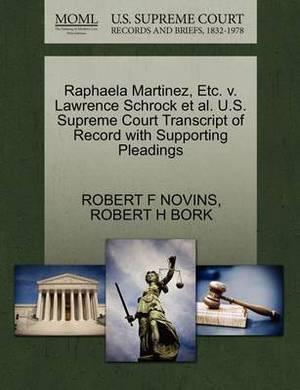 Raphaela Martinez, Etc. V. Lawrence Schrock et al. U.S. Supreme Court Transcript of Record with Supporting Pleadings
