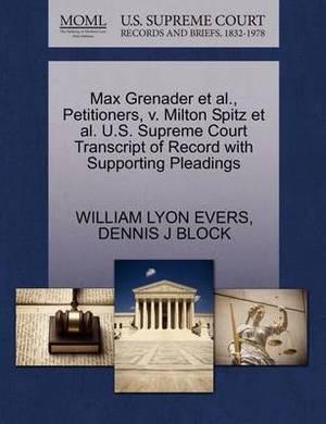 Max Grenader et al., Petitioners, V. Milton Spitz et al. U.S. Supreme Court Transcript of Record with Supporting Pleadings
