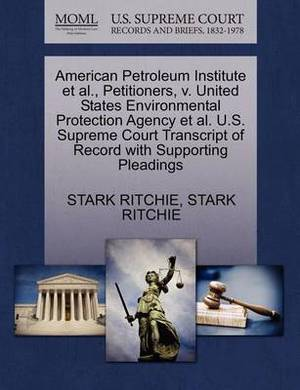 American Petroleum Institute et al., Petitioners, V. United States Environmental Protection Agency et al. U.S. Supreme Court Transcript of Record with Supporting Pleadings
