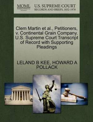 Clem Martin et al., Petitioners, V. Continental Grain Company. U.S. Supreme Court Transcript of Record with Supporting Pleadings