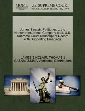 James Sinclair, Petitioner, V. the Hanover Insurance Company et al. U.S. Supreme Court Transcript of Record with Supporting Pleadings