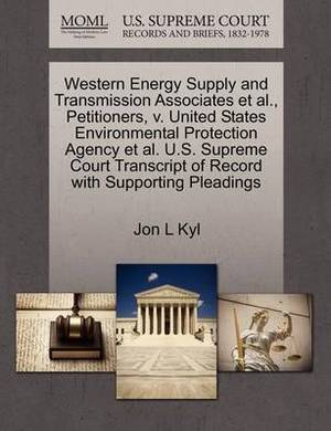 Western Energy Supply and Transmission Associates et al., Petitioners, V. United States Environmental Protection Agency et al. U.S. Supreme Court Transcript of Record with Supporting Pleadings