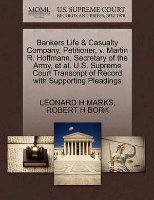 Bankers Life & Casualty Company, Petitioner, V. Martin R. Hoffmann, Secretary of the Army, et al. U.S. Supreme Court Transcript of Record with Supporting Pleadings