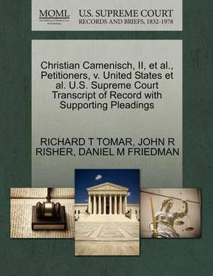 Christian Camenisch, II, et al., Petitioners, V. United States et al. U.S. Supreme Court Transcript of Record with Supporting Pleadings