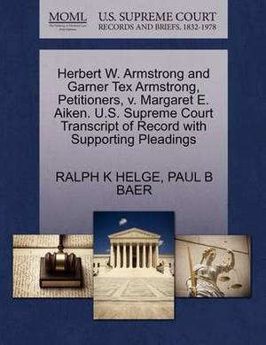 Herbert W. Armstrong and Garner Tex Armstrong, Petitioners, V. Margaret E. Aiken. U.S. Supreme Court Transcript of Record with Supporting Pleadings