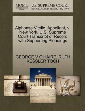 Alphonse Vitello, Appellant, V. New York. U.S. Supreme Court Transcript of Record with Supporting Pleadings