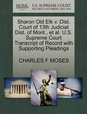 Sharon Old Elk V. Dist. Court of 13th Judicial Dist. of Mont., et al. U.S. Supreme Court Transcript of Record with Supporting Pleadings