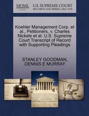 Koehler Management Corp. et al., Petitioners, V. Charles Nickels et al. U.S. Supreme Court Transcript of Record with Supporting Pleadings