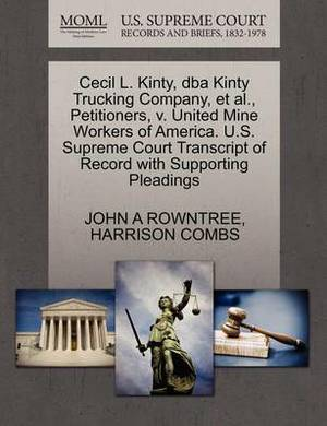 Cecil L. Kinty, DBA Kinty Trucking Company, et al., Petitioners, V. United Mine Workers of America. U.S. Supreme Court Transcript of Record with Supporting Pleadings