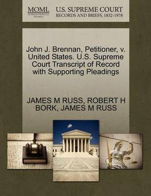 John J. Brennan, Petitioner, V. United States. U.S. Supreme Court Transcript of Record with Supporting Pleadings