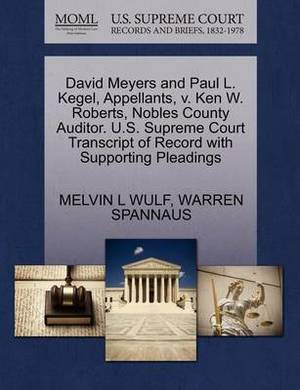 David Meyers and Paul L. Kegel, Appellants, V. Ken W. Roberts, Nobles County Auditor. U.S. Supreme Court Transcript of Record with Supporting Pleadings