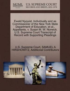 Ewald Nyquist, Individually and as Commissioner of the New York State Department of Education, et al., Appellants, V. Susan M. W. Norwick. U.S. Supreme Court Transcript of Record with Supporting Pleadings