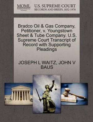 Bradco Oil & Gas Company, Petitioner, V. Youngstown Sheet & Tube Company. U.S. Supreme Court Transcript of Record with Supporting Pleadings