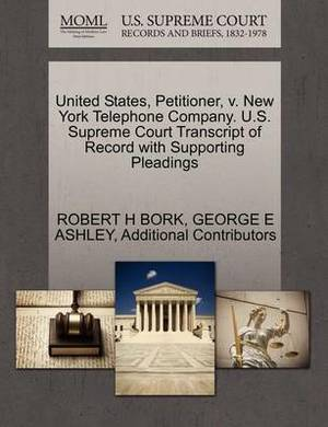 United States, Petitioner, V. New York Telephone Company. U.S. Supreme Court Transcript of Record with Supporting Pleadings