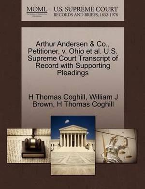 Arthur Andersen & Co., Petitioner, V. Ohio et al. U.S. Supreme Court Transcript of Record with Supporting Pleadings