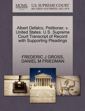Albert Defalco, Petitioner, V. United States. U.S. Supreme Court Transcript of Record with Supporting Pleadings