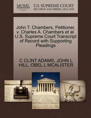 John T. Chambers, Petitioner, V. Charles A. Chambers et al. U.S. Supreme Court Transcript of Record with Supporting Pleadings
