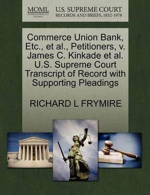 Commerce Union Bank, Etc., et al., Petitioners, V. James C. Kinkade et al. U.S. Supreme Court Transcript of Record with Supporting Pleadings