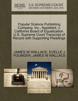 Popular Science Publishing Company, Inc., Appellant, V. California Board of Equalization. U.S. Supreme Court Transcript of Record with Supporting Pleadings