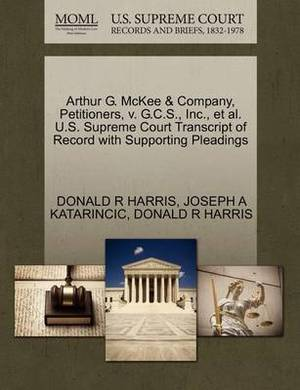 Arthur G. McKee & Company, Petitioners, V. G.C.S., Inc., et al. U.S. Supreme Court Transcript of Record with Supporting Pleadings