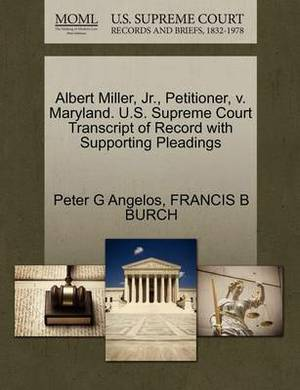 Albert Miller, JR., Petitioner, V. Maryland. U.S. Supreme Court Transcript of Record with Supporting Pleadings