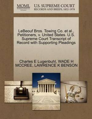 Lebeouf Bros. Towing Co. et al., Petitioners, V. United States. U.S. Supreme Court Transcript of Record with Supporting Pleadings