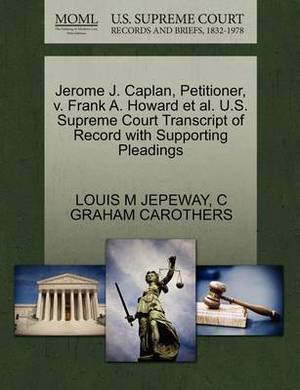 Jerome J. Caplan, Petitioner, V. Frank A. Howard et al. U.S. Supreme Court Transcript of Record with Supporting Pleadings