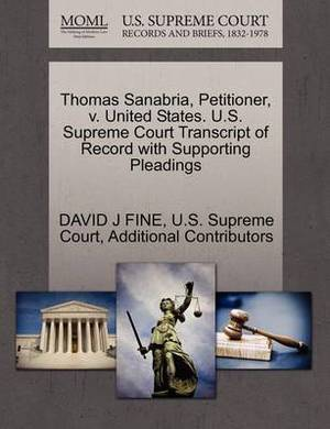 Thomas Sanabria, Petitioner, V. United States. U.S. Supreme Court Transcript of Record with Supporting Pleadings