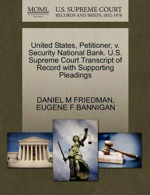United States, Petitioner, V. Security National Bank. U.S. Supreme Court Transcript of Record with Supporting Pleadings