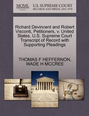 Richard Devincent and Robert Visconti, Petitioners, V. United States. U.S. Supreme Court Transcript of Record with Supporting Pleadings
