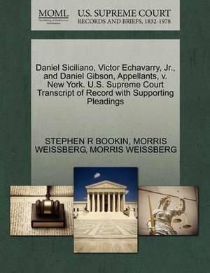 Daniel Siciliano, Victor Echavarry, JR., and Daniel Gibson, Appellants, V. New York. U.S. Supreme Court Transcript of Record with Supporting Pleadings