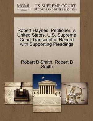 Robert Haynes, Petitioner, V. United States. U.S. Supreme Court Transcript of Record with Supporting Pleadings
