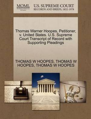 Thomas Warner Hoopes, Petitioner, V. United States. U.S. Supreme Court Transcript of Record with Supporting Pleadings
