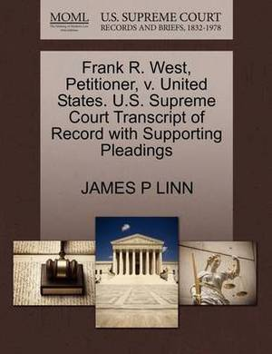 Frank R. West, Petitioner, V. United States. U.S. Supreme Court Transcript of Record with Supporting Pleadings
