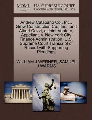 Andrew Catapano Co., Inc., Grow Construction Co., Inc., and Albert Cozzi, a Joint Venture, Appellant, V. New York City Finance Administration. U.S. Supreme Court Transcript of Record with Supporting Pleadings